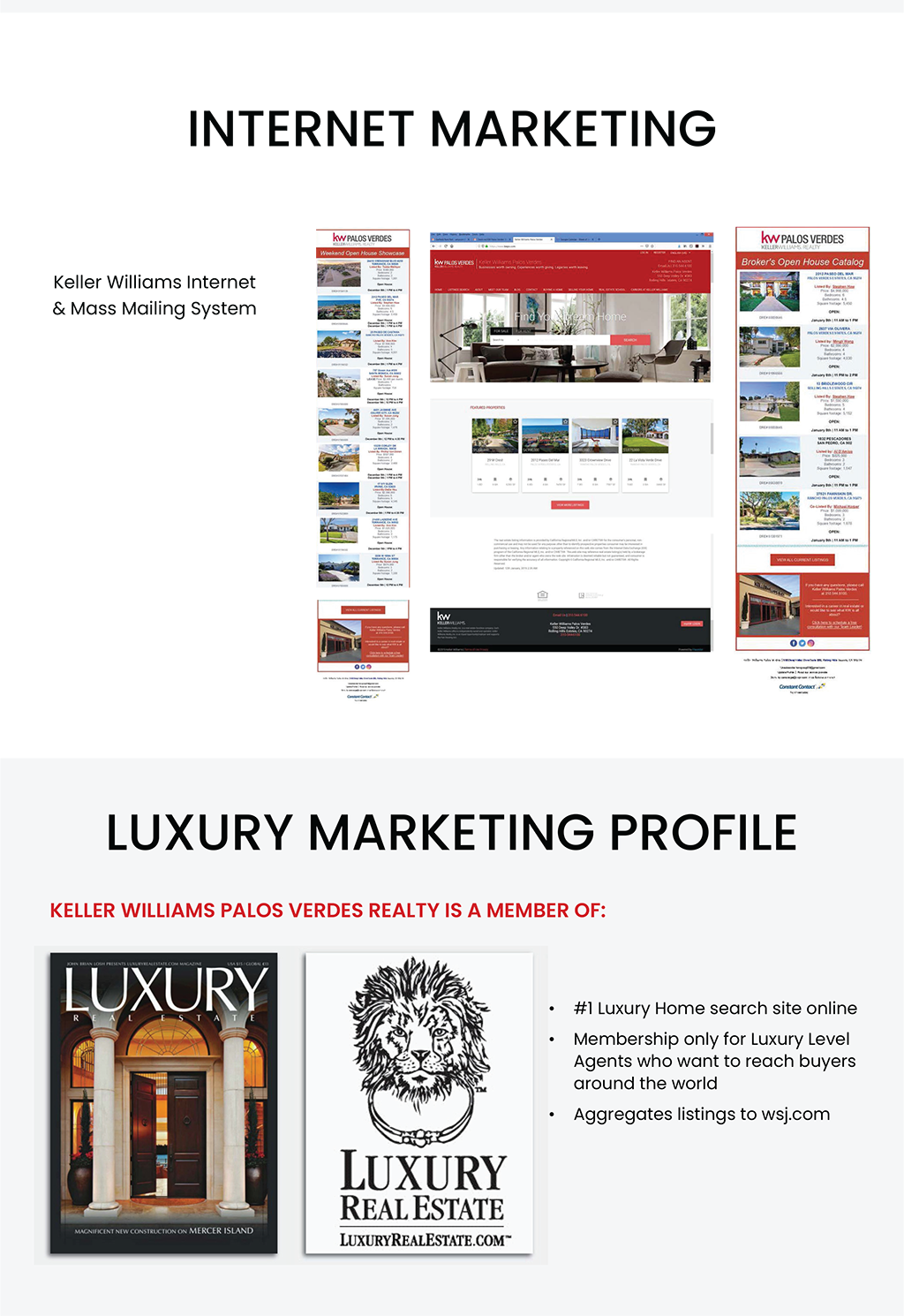 Internet marketing. Keller williams internet & mass mailing system. luxury marketing profile. keller williams palos verdes realty is a member of: #1 luxury home search site online. membership only for luxury level agents who want to reach buyers around the world. Aggregates listings to wsj.com